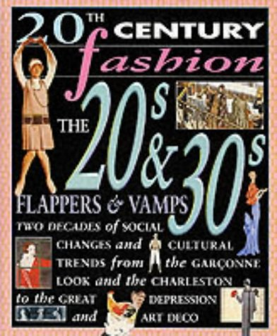 9780431095561: 20th Century Fashion: The 20s & 30s Flappers & Vamps Paperback