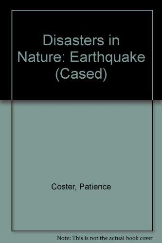 Disasters in Nature: Earthquake (Cased): Patience Coster
