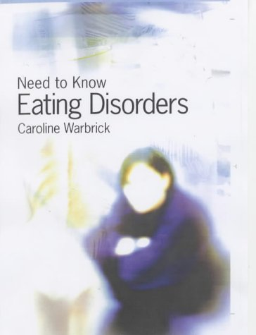 Need to Know: Eating Disorders (Need to: Warbrick, Caroline