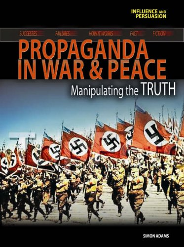 9780431098364: Influence and Persuasion: Wartime Propaganda Hardback: Manipulating the Truth
