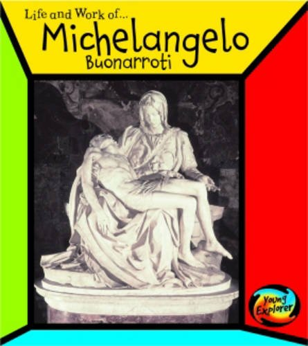 9780431098876: Michelangelo Buonarroti (The Life & Work Of...) (The Life & Work Of...)