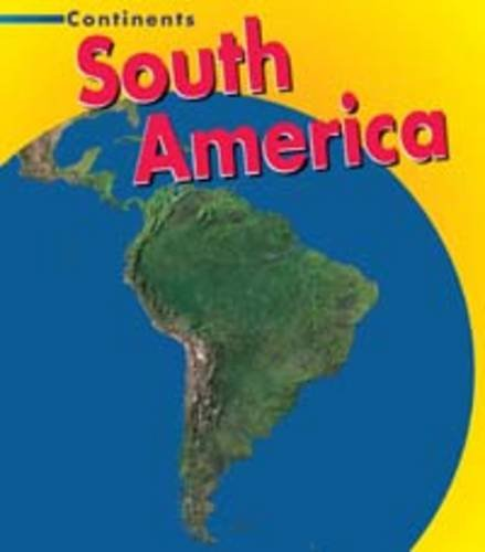 9780431098975: South America (Continents)