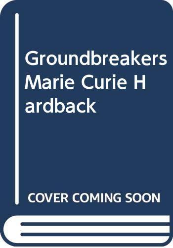 9780431104423: Groundbreakers Marie Curie Hardback
