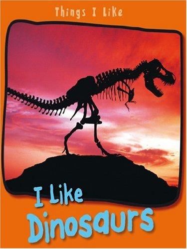 9780431109534: I Like Dinosaurs (Things I Like)