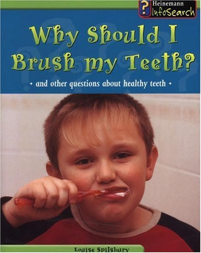 9780431110936: Why Should I Brush My Teeth?: And Other Questions About Healthy Teeth (Body Matters)