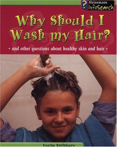 9780431110967: Why Should I Wash My Hair?: And Other Questions About Healthy Skin and Hair (Body Matters)
