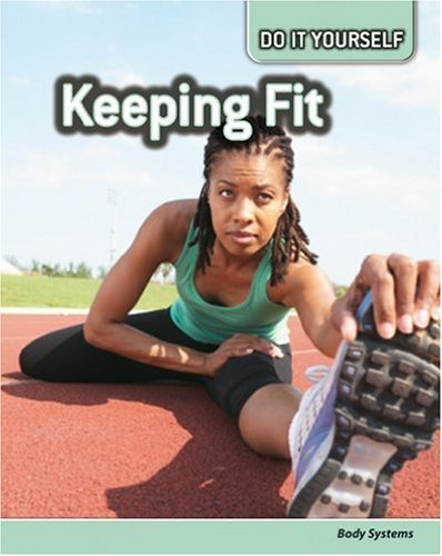 9780431111193: Keeping Fit: Body Systems (Do It Yourself)