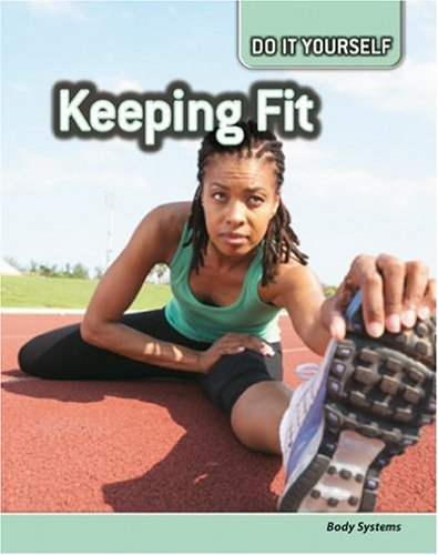 9780431111353: Keeping Fit: Body Systems (Do It Yourself)