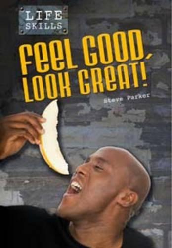 9780431112619: Feel Good, Look Great! (Life Skills)