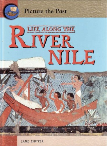 9780431113036: Life Along the River Nile (Picture the Past)