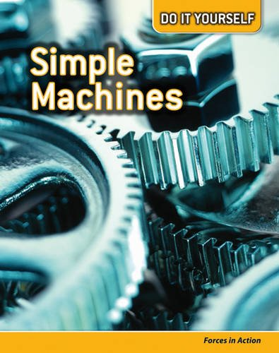 9780431113241: Simple Machines: Forces in Action (Do It Yourself)