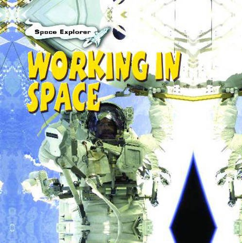 9780431113463: Working in Space (Space Explorer) (Space Explorer)