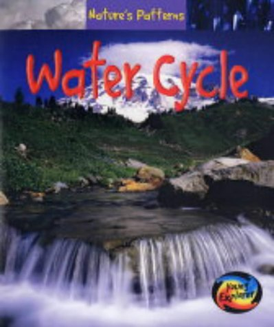 9780431113937: Natures Patterns: Water Cycle Hardback (Young Explorer:)