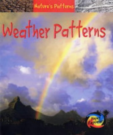 9780431113951: Natures Patterns: Weather Patterns Hardback (Young Explorer:)