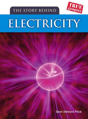 9780431114996: The Story Behind Electricity (True Stories)