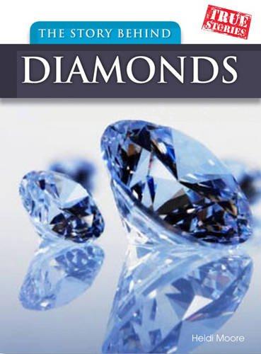 9780431115061: The Story Behind Diamonds (True Stories)