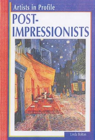 Artists in Profile Post Impressionists Hardback: Linda Bolton