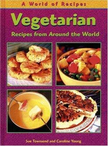 Vegetarian (A World of Recipes): Sue Townsend, Caroline Young