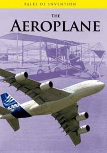 9780431118437: The Aeroplane (Tales of Invention)