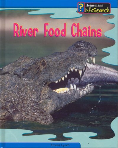 9780431119007: Food Chains: Rivers Hardback (InfoSearch: Food Chains)