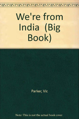 9780431119601: We're from India (Big Book) (Big Book)