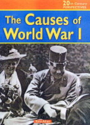9780431120119: 20th Century Perspect Cause of World War I (20th Century Perspectives)