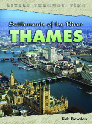 9780431120423: Settlements of the River Thames (Rivers Through Time)