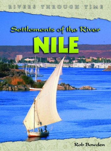 9780431120447: Settlements River Nile (Rivers Through Time)
