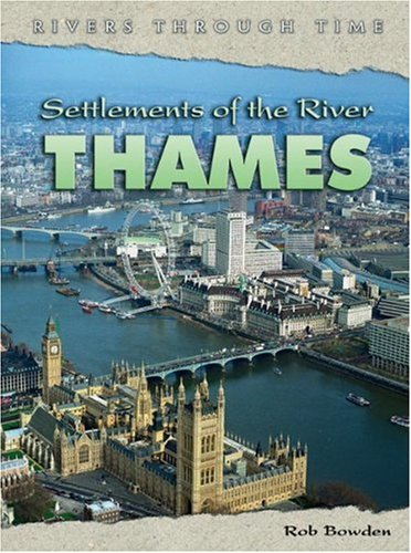 9780431120478: Settlements of the River Thames (Rivers Through Time) (Rivers Through Time)