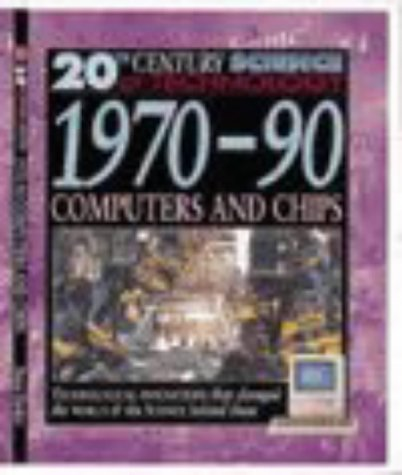 9780431122014: 20 Century Science 1970s-1990s Computers & Chips (20th Century Science)