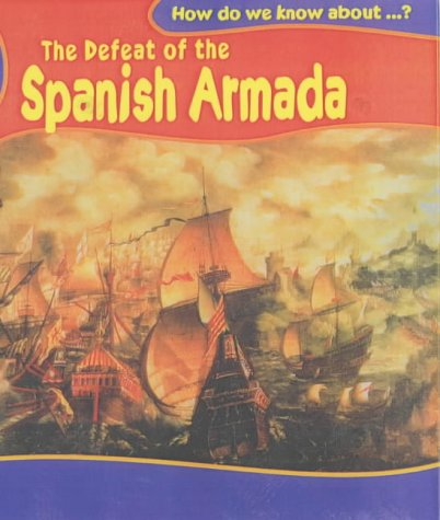 9780431123332: How Do We Know About? Defeat of Spanish Armada Hardback