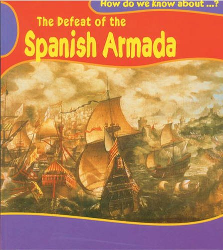 9780431123349: Defeat of the Spanish Armada (How Do We Know About?)