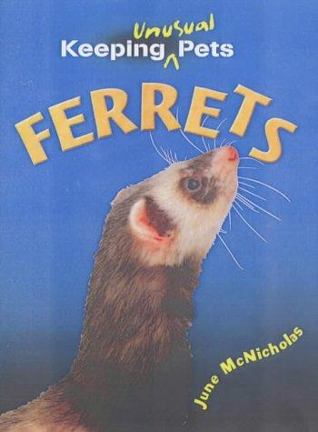 9780431124018: Ferrets (Keeping Unusual Pets)