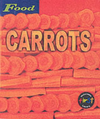 9780431127712: HFL Food Carrots cased (First Library: Food)