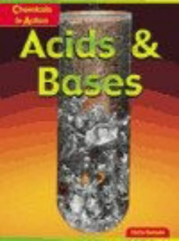 Acids and Bases (Chemicals in Action): Oxlade, Chris