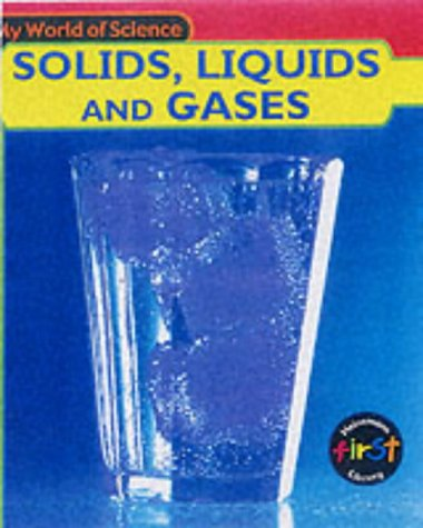 9780431137025: My World of Science: Solids, Liquids and Gases Hardback
