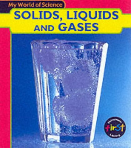 9780431137087: Solids, Liquids & Gases (My World of Science)