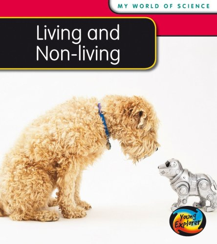 9780431137582: Living and Non-living (Young Explorer: My World Of Science)