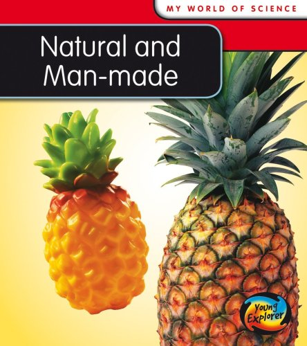 9780431137599: Natural and Man-made (Young Explorer: My World Of Science)