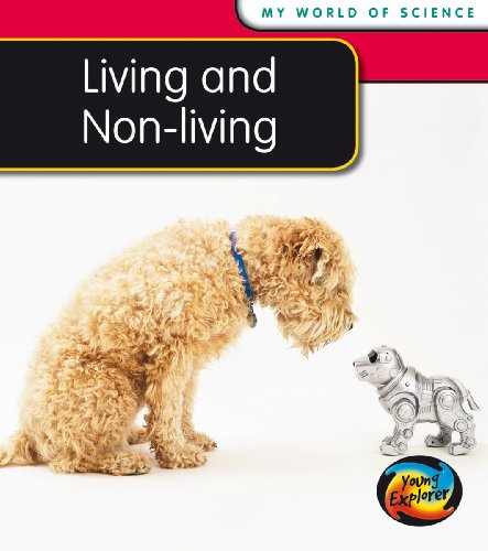 Living and Non-living (Young Explorer: My World Of Science) (043113782X) by Angela Royston