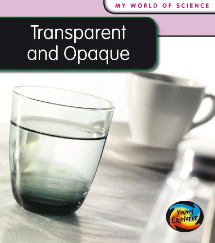 9780431138336: Transparent and Opaque (Young Explorer: My World Of Science)