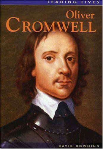 Leading Lives: Oliver Cromwell: Downing, David