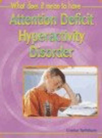 9780431139296: Attention Deficit Hyperactivity Disorder (What Does It Mean to Have?)