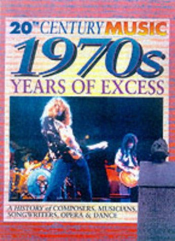 9780431142142: 20th Century Music: The 70's: Years of Excess