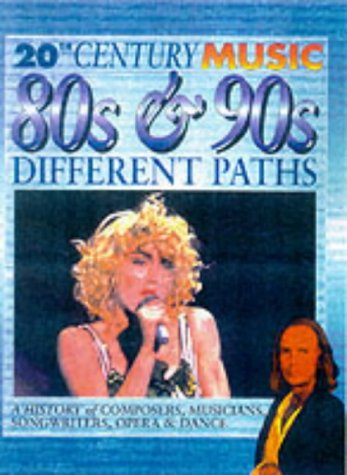 9780431142159: 20th Century Music: The 80's & 90's: Different Paths
