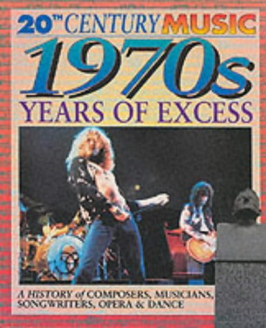 9780431142210: The 1970S : Years of Excess (20th Century Music)