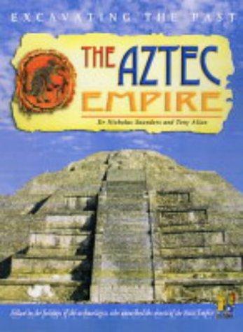 9780431142418: The Aztecs Empire (Excavating the Past)