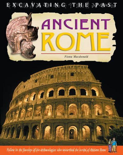 9780431142463: Ancient Rome (Excavating the Past) (Excavating the Past)