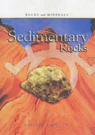 Sedimentary Rocks (Rocks & Minerals) (0431143838) by Melissa Stewart