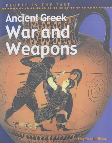 9780431145402: People in Past Anc Greece War & Weapons Hardback (People in the Past)